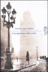 Il prigioniero del cielo - Carlos Ruiz Zafon