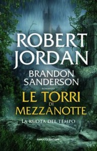 Le torri di mezzanotte - Robert Jordan, Brandon Sanderson