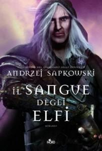 Il sangue degli elfi - Andrzej Sapkowski
