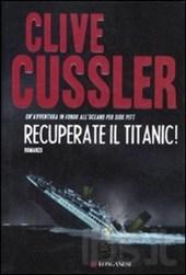 Recuperate il Titanic - Clive Cussler