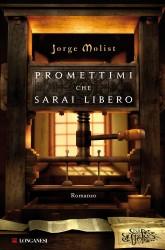 Promettimi che sarai libero - Jorge Molist