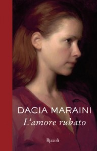 L'amore rubato - Dacia Maraini
