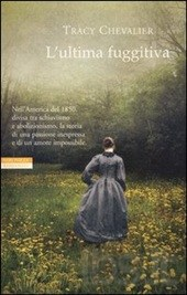 L'ultima fuggitiva - Tracy Chevalier