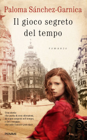 Il gioco segreto del tempo - Paloma Sanchez-Garnica