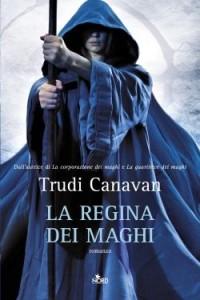 La regina dei maghi - Trudi Canavan