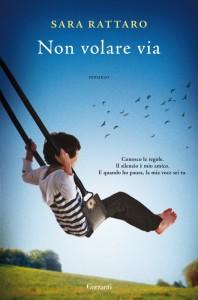 Non volare via - Sara Rattaro