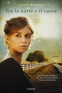 Tra la notte e il cuore - Julie Kibler