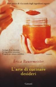 L'arte di cucinare desideri - Erica Bauermeister