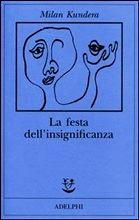 La Festa dell'Insignificanza - Milan Kundera