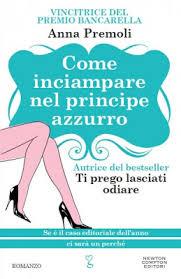 Come inciampare nel principe azzurro - Anna Premoli