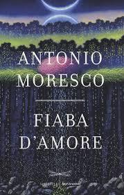 Fiaba d'amore – Antonio Moresco