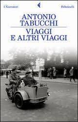 Viaggi ed altri viaggi - Antonio Tabucchi