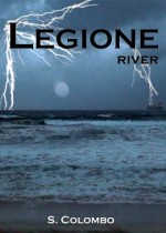 legion: river di simona colombo