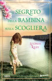 Il segreto della bambina sulla scogliera - Lucinda Riley