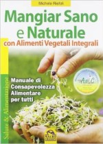 mangiar sano e naturale con alimenti vegetali integrali di michele riefoli