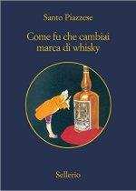 come fu che cambiai marca di whisky di santo piazzese