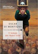 il tempo dei nuovi eroi Oscar Di Montigny