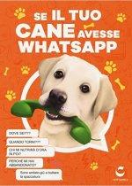 se il tuo cane avesse whatsapp di giacomo donelli