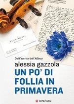 un po' di follia in primavera di Alessia Gazzola