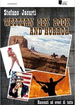 western sex rock and horror di Stefano Jacurti