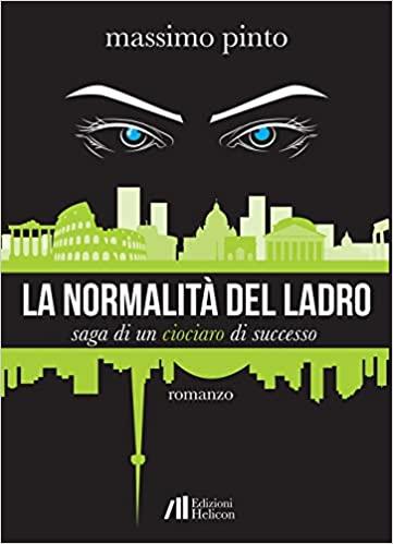 La normalità del ladro. Saga di un ciociaro di successo – Massimo Pinto